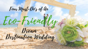 Eco friendly destination wedding